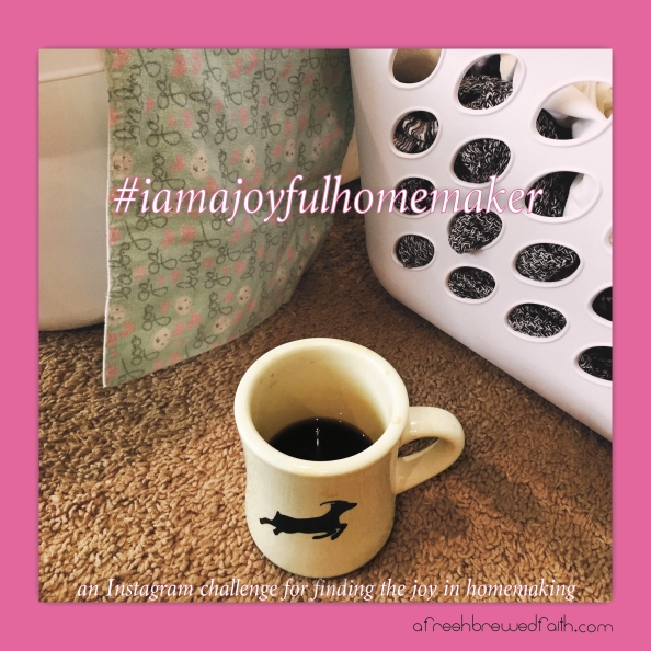 IG Challenge: I Am A JoyfulHomemaker