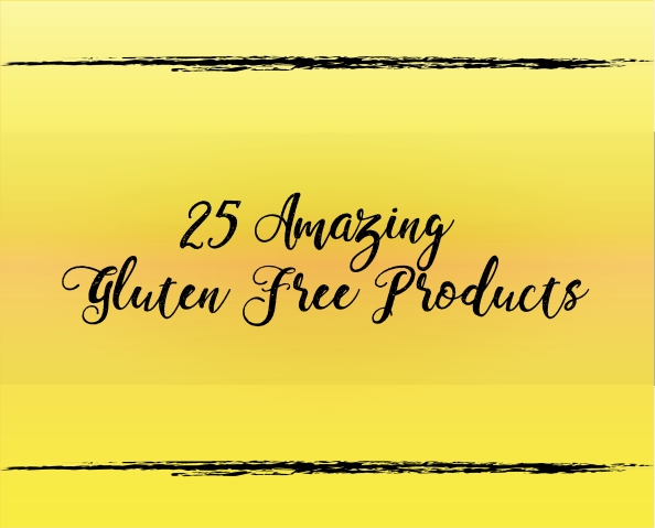 25 Amazing Gluten Free Products