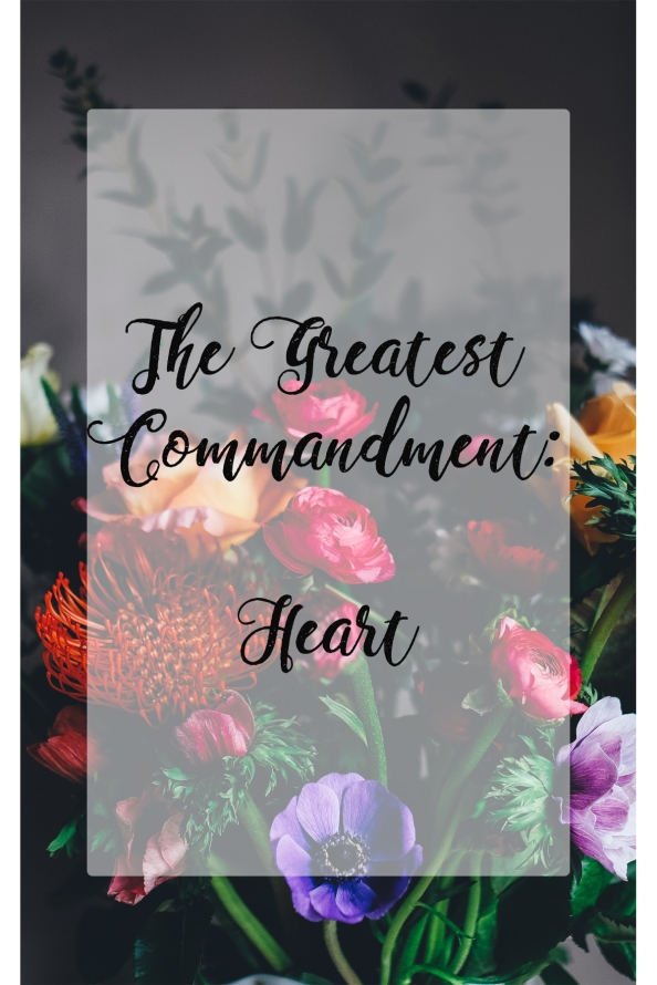 The Greatest Commandment – Heart