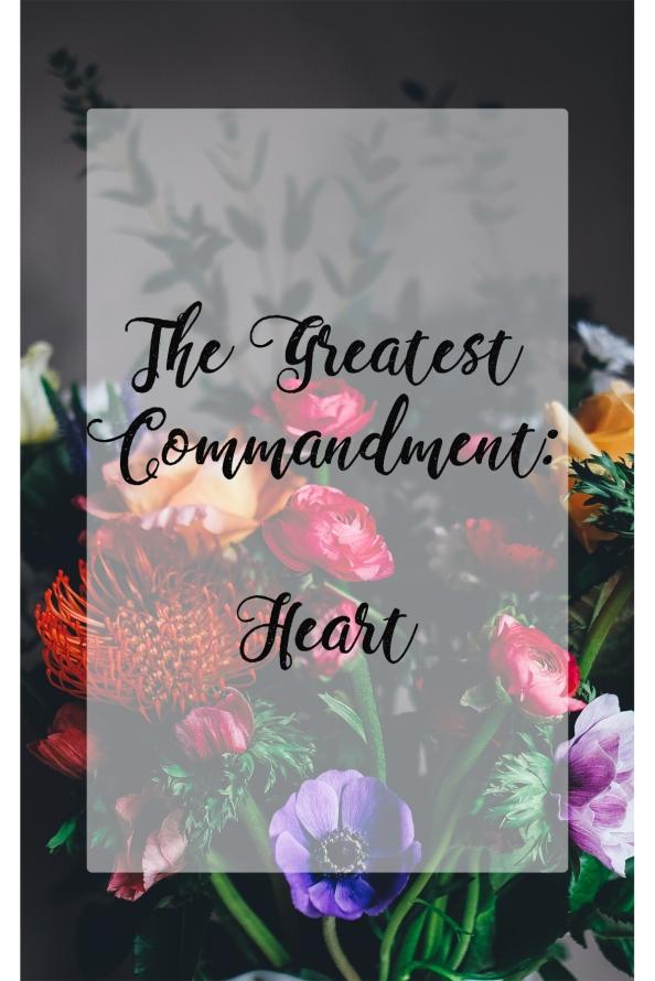 The Greatest Commandment –Heart