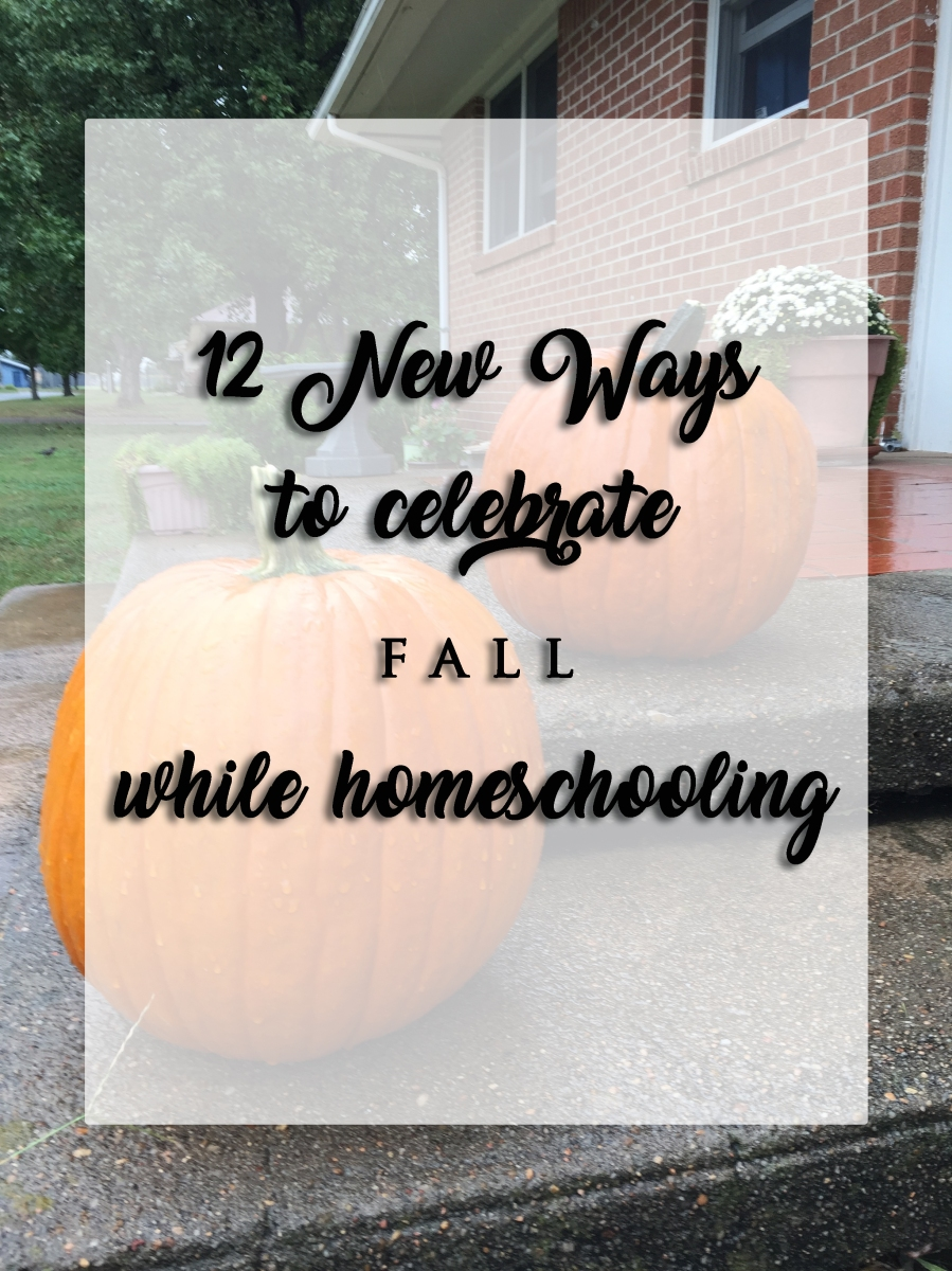 12 New Ways to Celebrate Fall While Homeschooling